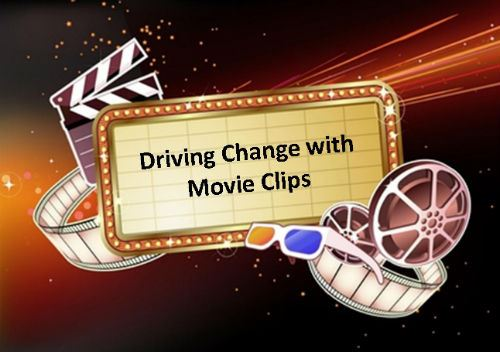 Driving Change With Movie Clips